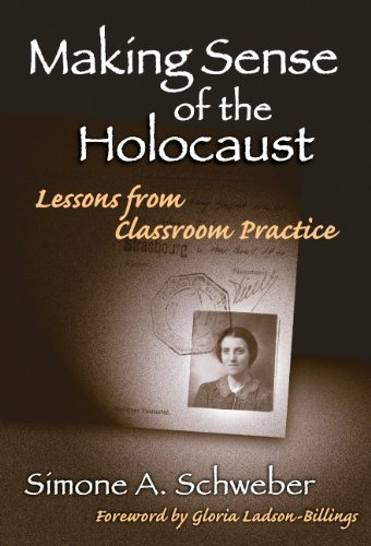 Making Sense of the Holocaust: Lessons From Classroom...