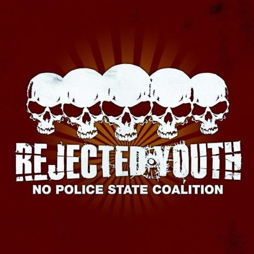 No Police State Coalit by Rejected Youth