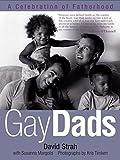 Gay Dads: A Celebration of Fatherhood