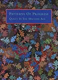 Patterns of Progress: Quilts in the Machine Age (188288003X) by Brackman, Barbara