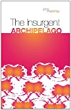 The Insurgent Archipelago: From Mao to Bin Laden