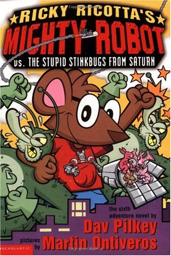 Ricky Ricotta&#39;s Mighty Robot vs. the Stupid Stinkbug from Saturn
