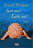 img - for Spot aus! Liebe an! book / textbook / text book