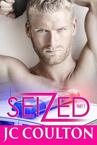 SEIZED Part 1: New Adult Romantic Suspense (Seize Me Romance Fiction Series)