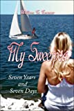 img - for My Sweetpea: Seven Years and Seven Days book / textbook / text book