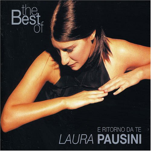 Laura Pausini - The best of Laura Pausini -  E ritorno da te - Zortam Music