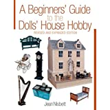 Beginners' Guide to the Dolls' House Hobby, A: Revised and Expanded Editionby Jean Nisbett