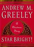Star Bright: A Christmas Story (031286387X) by Greeley, Andrew M.
