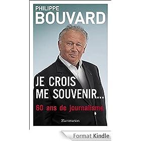Je crois me souvenir...: 60 ans de journalisme