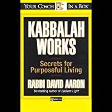 Kabbalah Works: Secrets for Purposeful Living (       UNABRIDGED) by David Aaron Narrated by David Aaron