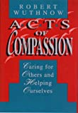 Acts of Compassion (0691024936) by Wuthnow, Robert