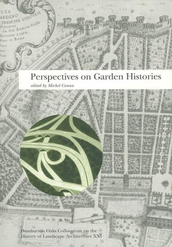Perspectives on Garden Histories Michel Conan Dumbarton Oaks Research Library &amp;