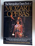 The Metropolitan Opera Book of Mozart Operas (0062730517) by Metropolitan Opera