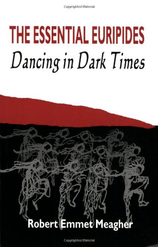 The Essential Euripides: Dancing in Dark Times