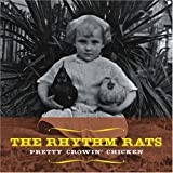 echange, troc Rhythm Rats - Pretty Crowin Chicken