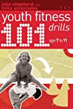 img - for 101 Youth Fitness Drills Age 7-11 (101 Drills) book / textbook / text book