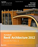 img - for Autodesk Revit Architecture 2012 Essentials book / textbook / text book
