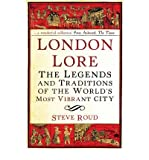 img - for London Lore The Legends and Traditions of the World's Most Vibrant City by Roud, Steve ( Author ) ON Apr-01-2010, Paperback book / textbook / text book