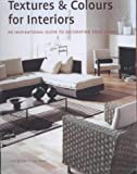 Textures and Colours for Interiors: An Inspirational Guide to Decorating Your Home
