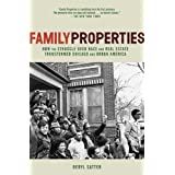 Family Properties: How the Struggle Over Race and Real Estate Transformed Chicago and Urban America