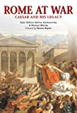 Rome at War: Caesar and His Legacy (Essential Histories Specials 6) (1841768812) by Kate Gilliver