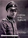 Uniforms of the Waffen-SS, Vol. 1: Black Service Uniform, LAH Guard Uniform, SS Earth-Grey Service Uniform, Model 1936 Field Service Uniform, 1939-1941