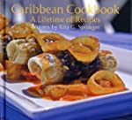 Caribbean Cookbook: A Lifetime of Rec...