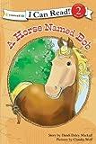A Horse Named Bob (I Can Read! / A Horse Named Bob) (0310717825) by Mackall, Dandi Daley