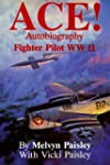 Ace!: Autobiography of a Fighter Pilo...