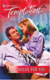 Wilde For You (Harlequin Temptation) (0373691904) by Atkins, Dawn
