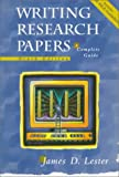 Writing Research Papers: A Complete Guide (0321049802) by James D. Lester