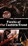 Fiends of the Eastern Front David Bishop