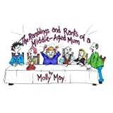 The Ramblings and Rants of a Middle-Aged Mumby Molly May