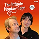 The Infinite Monkey Cage (Complete, Series 7)  by Brian Cox, Robin Ince Narrated by Brian Cox, Robin Ince
