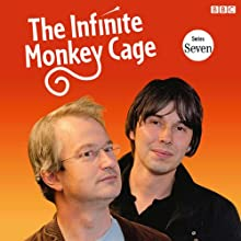 The Infinite Monkey Cage (Complete, Series 7) Radio/TV Program by Brian Cox, Robin Ince Narrated by Brian Cox, Robin Ince