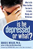 Is He Depressed or What?: What to Do
