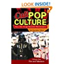 Cult Pop Culture [3 volumes]: How the Fringe Became Mainstream