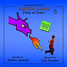 Taylor Davis: Flame of Findul, Episode 2: Serial Adventures 1.2 (       UNABRIDGED) by Michelle Isenhoff Narrated by Joel Froomkin