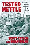Tested Mettle: Canada's Peacekeepers at War