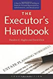 img - for The Executor's Handbook: A Step-by-Step Guide to Settling an Estate for Personal Representatives, Administrators, and Beneficiaries, Fourth Edition book / textbook / text book