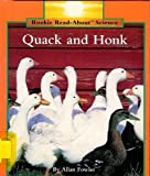 Quack and Honk (Rookie Read-About Science) (0516060120) by Fowler, Allan