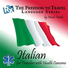 RX: Freedom to Travel Language Series: Italian  by Nicole Natale Narrated by Kathryn Hill, Patrick Facciolo