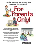 img - for For Parents Only From Homeroom to Dorm Room book / textbook / text book