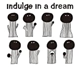 Indulge in a dream