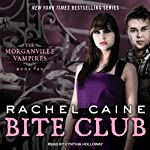 Bite Club: Morganville Vampires, Book 10 (       UNABRIDGED) by Rachel Caine Narrated by Cynthia Holloway