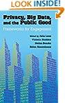 Privacy, Big Data, and the Public Goo...