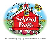School Bugs: An Elementary Pop-up Book by David A. Carter