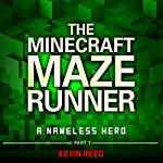 The Minecraft Maze Runner: A Nameless Hero (Unofficial Minecraft Novel) | Kevin Reed