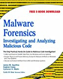 Image of Malware Forensics: Investigating and Analyzing Malicious Code