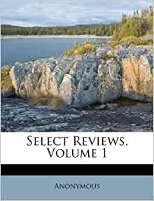 Select Reviews, Volume 1: Amazon.co.uk: Anonymous